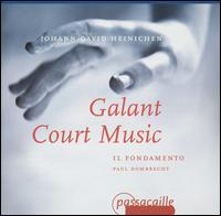 Johann David Heinichen: Galant Court Music - Dirk Vandaele (violin); Il Fondamento; Paul Dombrecht (oboe d'amore); Paul Dombrecht (oboe); Paul Dombrecht (conductor)