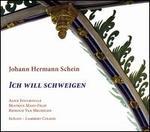 Johann Hermann Schein: Ich will schweigen