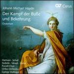 Johann Michael Haydn: Der Kampf der Buße und Bekehrung