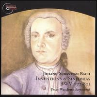 Johann Sebastian Bach: Inventions & Sinfonias, BWV 772-801 - Peter Watchorn (harpsichord)