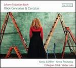 Johann Sebastian Bach: Oboe Concertos; Cantatas