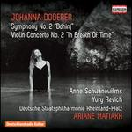 "Johanna Doderer: Symphony No. 2 ""Bohinj""; Violin Concerto No. 2 ""In Breath of Time"""