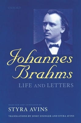 Johannes Brahms: Life and Letters - Avins, Styra (Selected by)