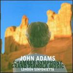 John Adams: Chamber Symphony; Grand Pianola Music