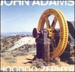 John Adams: Hoodoo Zephyr