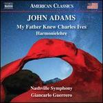 John Adams: My Father Knew Charles Ives; Harmonielehre