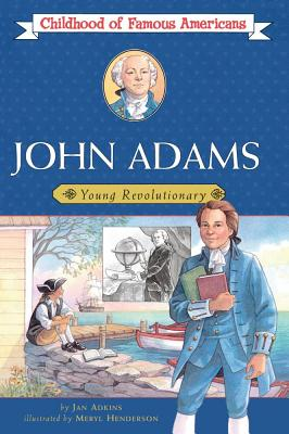 John Adams: Young Revolutionary - Adkins, Jan