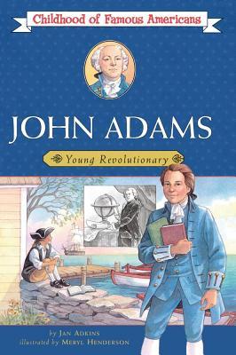 John Adams: Young Revolutionary - Adkins, Jan