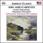 John Alden Carpenter: Sonata for Violin and Piano; String quartet; Piano Quintet