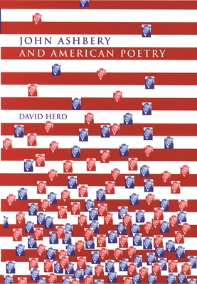John Ashbery and American Poetry - Herd, David