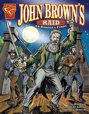 John Brown's Raid on Harper's Ferry - Glaser, Jason