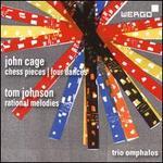 John Cage: Chess pieces; Four Dances; Tom Johnson: Rational Melodies