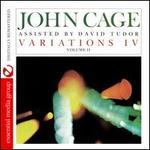 John Cage: Variations IV, Vol. 2