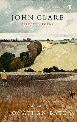 John Clare: Selected Poems - Clare, John, and Bate, Jonathan (Editor)