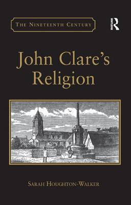 John Clare's Religion - Houghton-Walker, Sarah