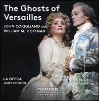 John Corigliano & William M. Hoffman: The Ghosts of Versailles - Brenton Ryan (tenor); Christopher Maltman (baritone); Frederick Ballentine (tenor); Guanqun Yu (soprano);...