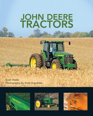 John Deere Tractors - Webb, Scott, and Kraushaar, Andy (Photographer)
