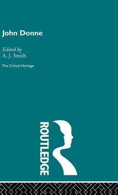 John Donne - Smith, A J (Editor)