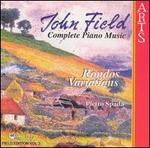 John Field: Complete Piano Music: Rondos, Variations