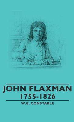 John Flaxman - 1755-1826 - Constable, W G