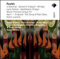 John Foulds: Orchestral Works - City of Birmingham Symphony Youth Chorus; Daniel Hope (violin); Peter Donohoe (piano); Susan Bickley (mezzo-soprano);...