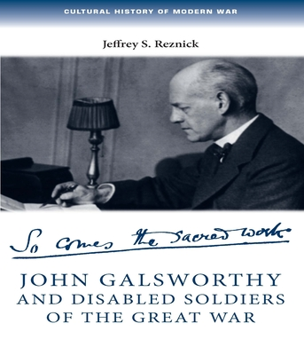 John Galsworthy and Disabled Soldiers of the Great War - Reznick, Jeffrey S