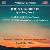 John Harbison: Symphony No. 4; Carl Ruggles: Sun-Treader; Steven Stucky: Second Concerto for Orchestra - National Orchestral Institute Philharmonic; David Alan Miller (conductor)