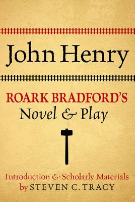 John Henry Roark Bradford's Novel and Play - Tracy, Seven C (Editor)