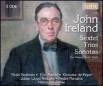 John Ireland: Sextets, Trios & Sonatas for clarinet, cello & violin