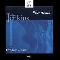 John Jenkins: Five-Part Consorts - Phantasm