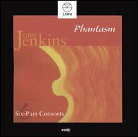 John Jenkins: Six Part Consorts - Phantasm