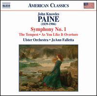John Knowles Paine: Symphony No. 1 - Ulster Orchestra; JoAnn Falletta (conductor)