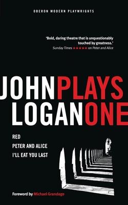 John Logan: Plays One - Logan, John