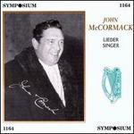 John McCormack: Lieder Singer