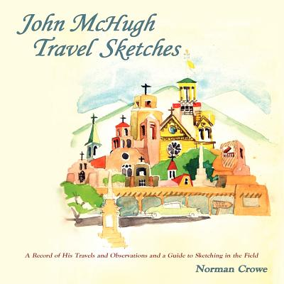 John McHugh Travel Sketches - Crowe, Norman