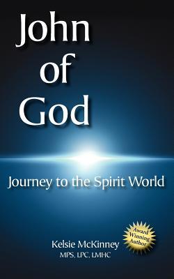 John of God: Journey to the Spirit World - McKinney, Kelsie