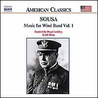 John Philip Sousa: Music for Wind Band, Vol. 1 - Keith Brion / Royal Artillery Band