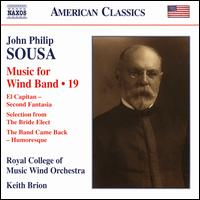 John Philip Sousa: Music for Wind Band, Vol. 19 - Royal College of Music Wind Orchestra; Keith Brion (conductor)