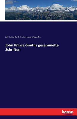 John Prince-Smiths Gesammelte Schriften - Prince-Smith, John