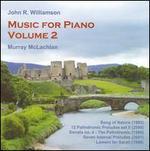 John R. Williamson: Music for Piano, Vol. 2