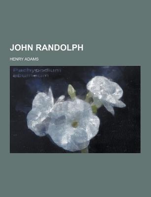 John Randolph - Adams, Henry