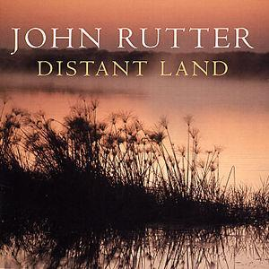 John Rutter: Distant Land [Special Edition] -