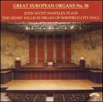 John Scott Whiteley Plays the Henry Willis III Organ, Vol. 56 - John Scott Whiteley (organ)