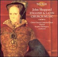 John Sheppard: English and Latin Church Music - Andrew Carwood (cantor); Michael McCarthy (cantor); Robert MacDonald (cantor);...