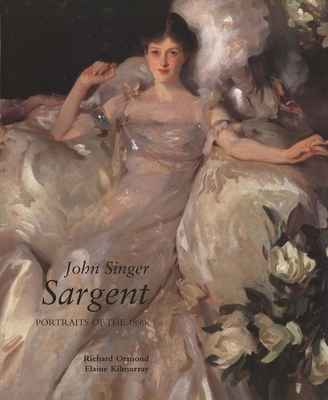John Singer Sargent: Portraits of the 1890s; Complete Paintings: Volume II - Ormond, Richard