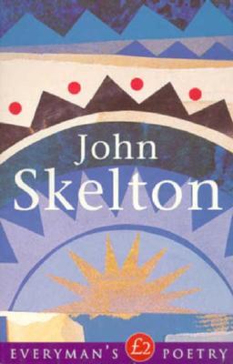 John Skelton Eman Poet Lib #29 - Skelton, John, Professor, and Walker, Greg (Editor)