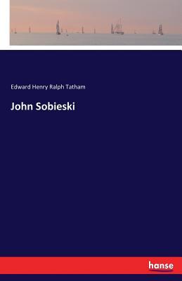 John Sobieski - Tatham, Edward Henry Ralph