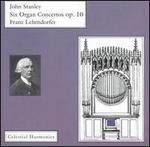 John Stanley: Six Organ Concertos Op. 10