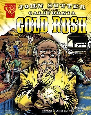 John Sutter and the California Gold Rush - Doeden, Matt