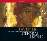 John Tavener: Choral Ikons